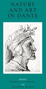 O'Connell, Daragh & Jennifer Petrie, eds. Nature and Art in Dante: Literary and Theological Essays