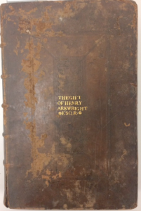 Evidence of provenance: Gold tooling of letters stamped on front board. Name: Henry Arkwright, Esq.