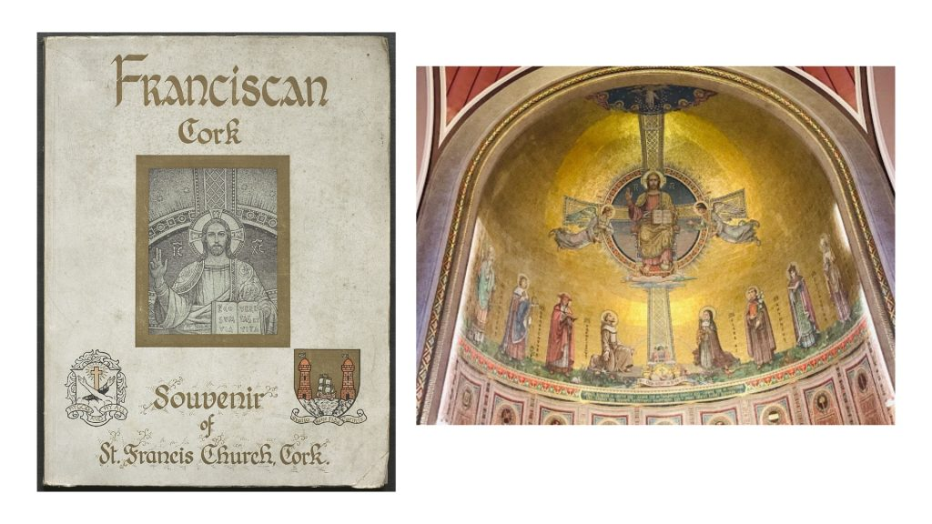 """On the left is the book cover of """"Franciscan Cork: Souvenir of St Francis Church, Cork."""" On the right is a view of Christ in Majesty in the apse of St Francis Church in Cork."""
